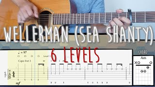6 levels of Wellerman (Sea Shanty) | Fingerstyle Guitar Tutorial with Tabs and Chords