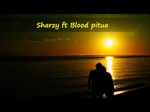 New sharzy ft blood pitua. keh why! 2011