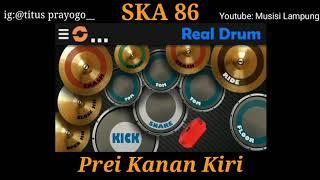 SKA 86-Prei Kanan Kiri|| Cover Real Drum