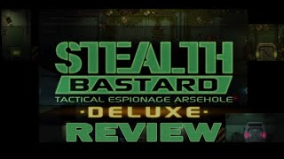 Stealth Bastard Review