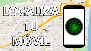 Como LOCALIZAR Tu Teléfono Movil PERDIDO o ROBADO | METODO DEFINITIVO