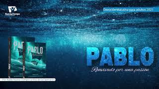 Matutina para ADULTOS 05 de Agosto - Pablo, el INFLUENCER | Pablo Reavivado por una pasión