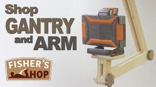 Shop Work: Making a Gantry & Arm