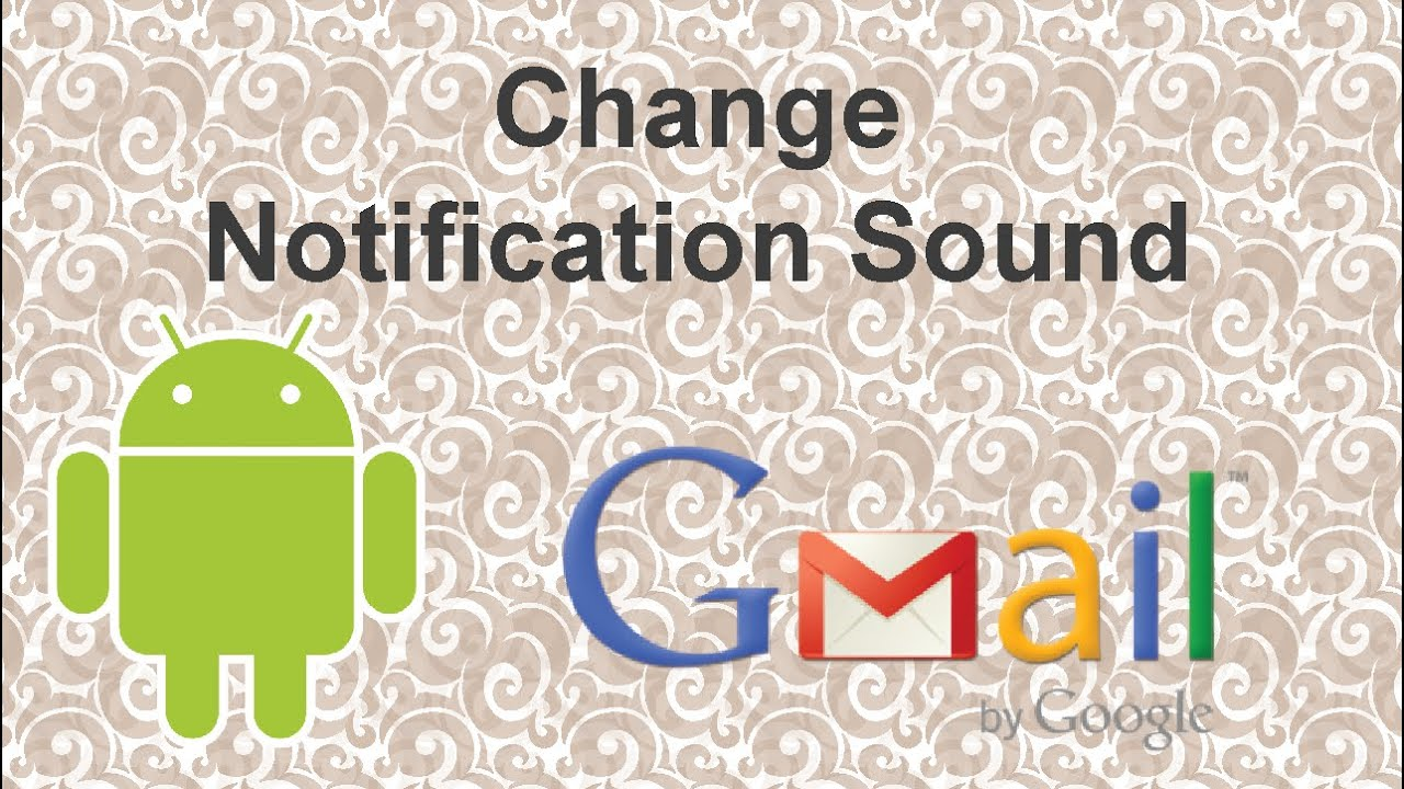 How to change notification sound Gmail Android - 2015