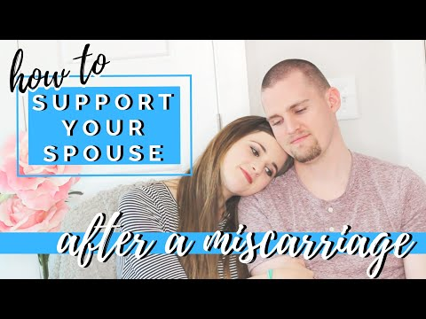 MISCARRIAGE SUPPORT | How to Help a Spouse Through a Pregnancy Loss
