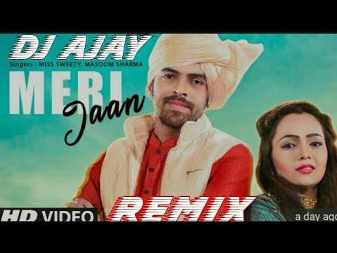 Meri Jaan Masoom Sharma Remix Song Dj Ajay Pathera