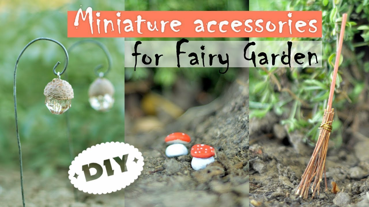 Diy Miniature Accessories For Fairy Garden Lantern Mushroom Broom Youtube