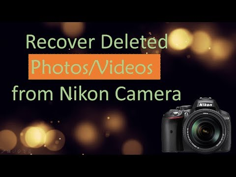 How To Recover Deleted Photos/Videos From Nikon Camera
