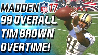 99 OVERALL TIM BROWN! OVERTIME DEBUT! - Madden 17 Ultimate Team
