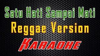 Download Lagu Satu Hati Sampai Mati - Reggae Version (Karaoke) | LMusical mp3