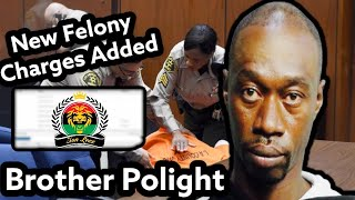 New Felony charges added to Brother Polight's case in today's Court Hearing 9/15/21