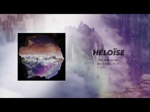 Héloïse - Tus Días Sin Mí (Audio oficial)