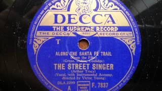 ARTHUR TRACY (THE STREET SINGER) - Along The Santa Fe Trail