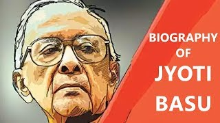 Biography of Jyoti Basu, Chief Minister of West Bengal from 1977 to 2000 & cofounder of CPI Marxist