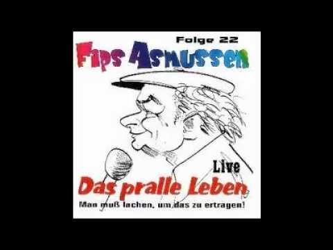 Fips Asmussen - Das Pralle Leben Part 1