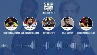 UNDISPUTED Audio Podcast (03.14.19) with Skip Bayless, Shannon Sharpe & Jenny Taft | UNDISPUTED