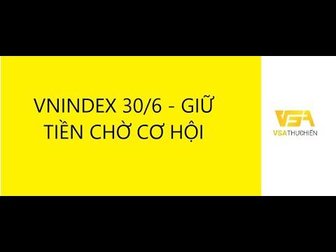VNINDEX 30/6/2020 – GIỮ TIỀN CHỜ CƠ HỘI