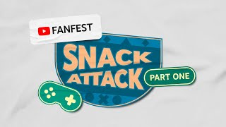 Snack Attack | YouTube FanFest 2020