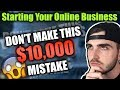 How I Lost $10,000+ Starting An Online Business - DON'T MAKE THIS MISTAKE