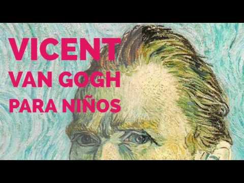 Vicent Van Gogh Para Niños Youtube
