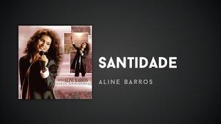 Aline Barros - Santidade