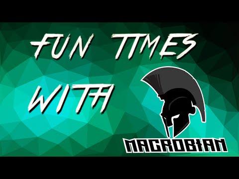 Fun Times W/ Macrobian Ep. 1