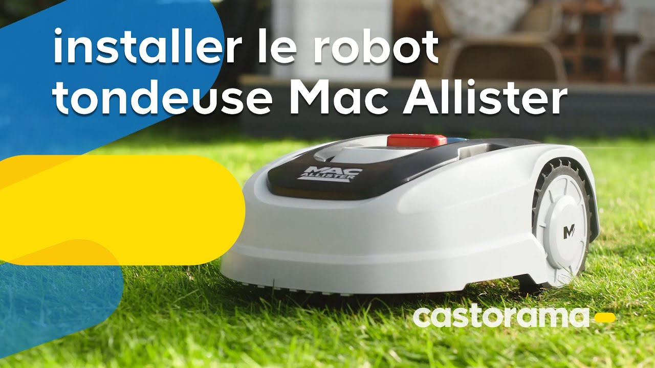 comment installer le robot tondeuse mac allister castorama