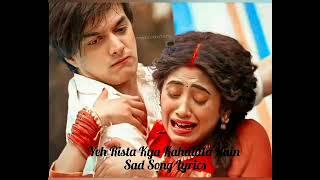 Maine Socha Bhi Na Tha  Lyrics Female Version  Kaira Sad Song  YRKKH  