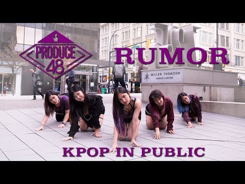 [KPOP IN PUBLIC - RUMOR DANCE COVER] -- PRODUCE 48 -- 프로듀스48 [YOURS TRULY]