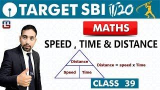 SBI Clerk Prelims 2018   Speed ,Time & Distance   Maths   Live At 10 am   Class - 39