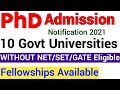 Gambar cover 10 GOVT UNIVERSITIES PhD ADMISSIONS 2021 I FELLOWSHIP AVAILABLE I WITHOUT NET,  SET,  GATE ELIGIBLE