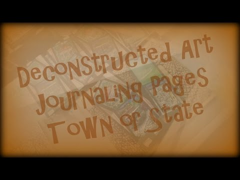 State/Town Deconstructed Art Journal Pages