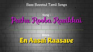Pathu Rooba Ravikkai - En Aasai Raasave - Bass Boosted Audio Song - Use Headphones 🎧.