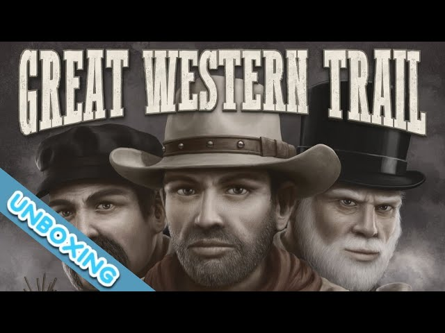 GREAT WESTERN TRAIL BOARD GAME UNBOXING