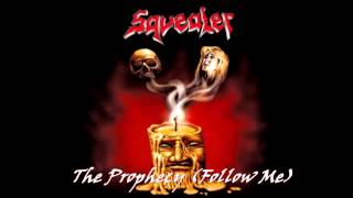 Squealer - The Prophecy - Friends For Life
