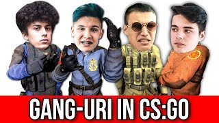 GANG-URI IN CS:GO !
