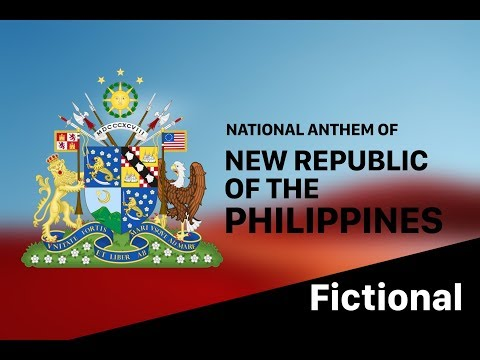 NATIONAL ANTHEM OF THE NEW REPUBLIC OF THE PHILIPPINES (FICT