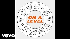 Tove Styrke - On a Level (Audio)