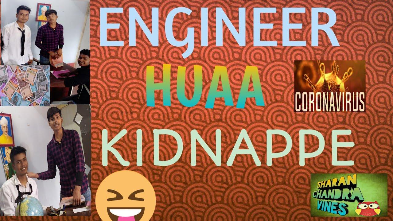 Download ENGINEER HUAA KIDNAPPE |FT. Sharan Chandra vines