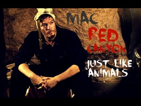 Mac  Red Canyon  Just Like Animals
