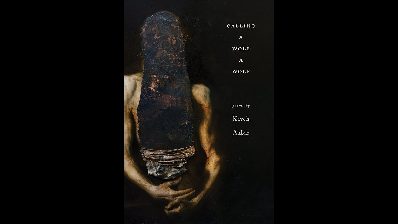 "Kaveh Akbar's ""Calling a Wolf a Wolf"" + More Intro to Chelsea Grimmer & The Poetry Vlog"