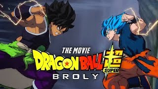 DRAGON BALL SUPER: BROLY MOVIE TRAILER OFFICIAL - COMIC CON 2018