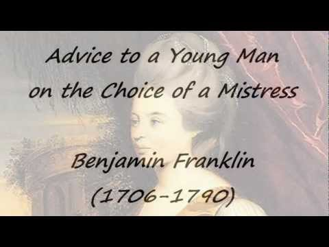 Advice to a Young Man on the Choice of a Mistress by Benjamin Franklin (read by Tom O