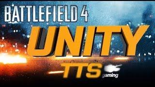 UNITY - BATTLEFIELD 4 - TTS GAMING