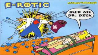 E-Rotic - Help Me Dr. Dick (Extended Mix)