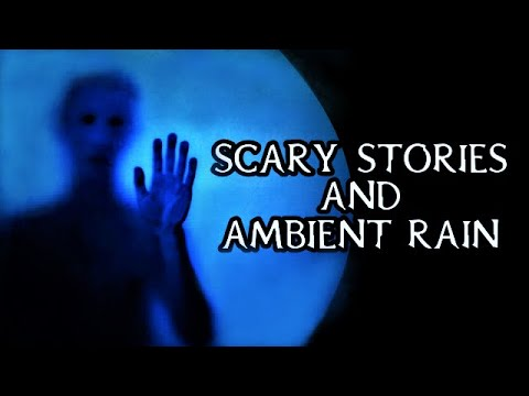 scary-true-stories-told-in-the-rain-|-real-thunderstorm-video-|-(scary-stories)-|-(rain-video)(rain)