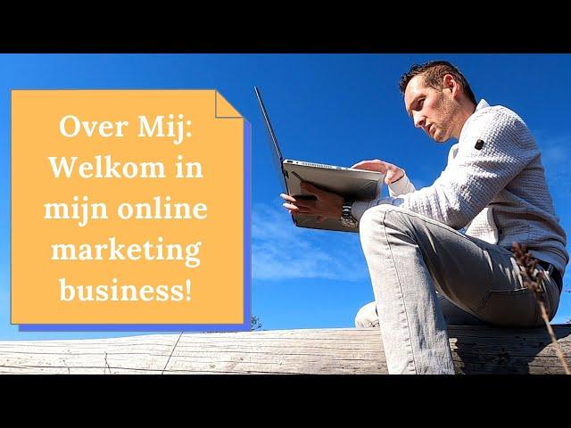 Over Mij | Wat doe ik en hoe run ik mijn zaken online?