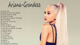 Ariana Grande Greatest Hits Full Album   Best Songs Of Arina Grande 2018