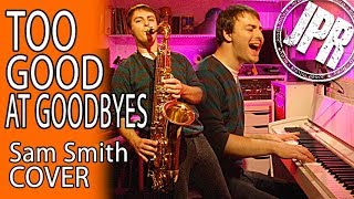 TOO GOOD AT GOODBYES - Sam Smith New Song - COVER