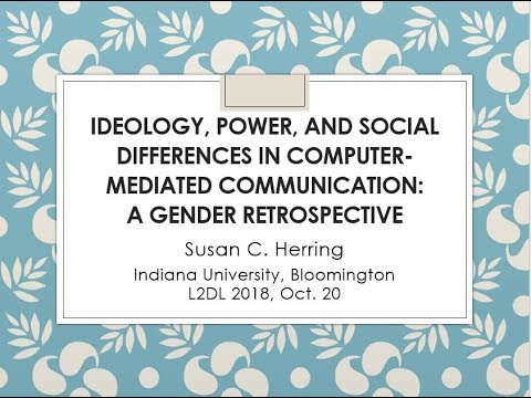 Susan Herring - Ideology, Power & Social Differences In Computer-Mediated Communication...